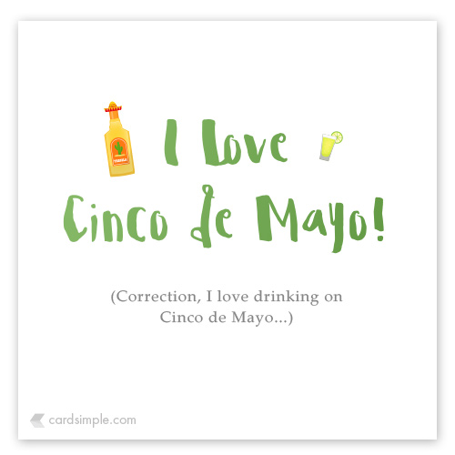 The reason I never seem to be able to remember Cinco de Mayo...