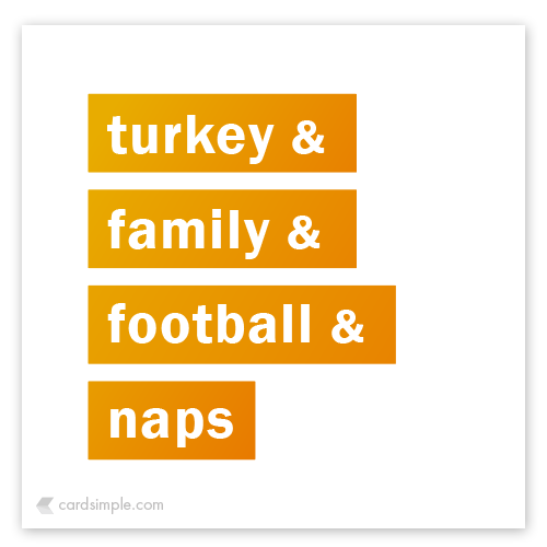 Food, family, football and naps.